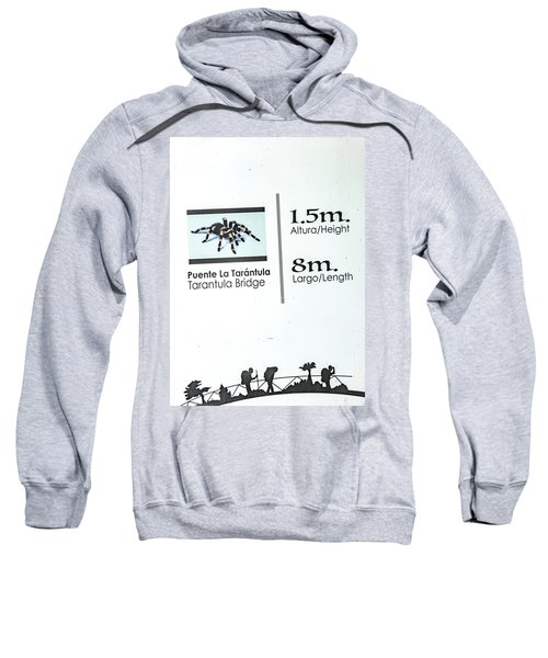 Tarantula Bridge Sign Sweatshirt
