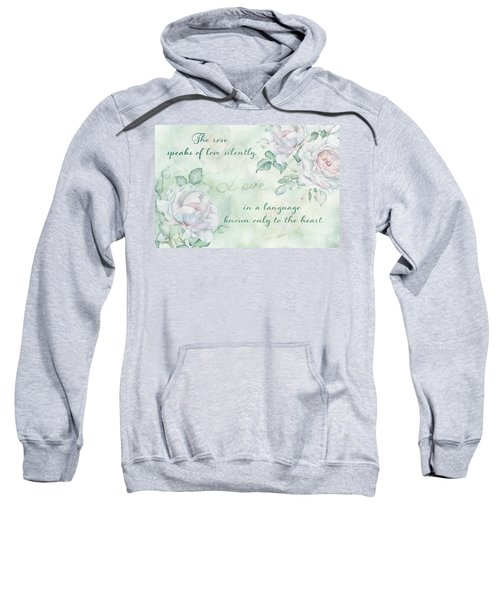 The Rose Speaks Of Love Sweatshirt