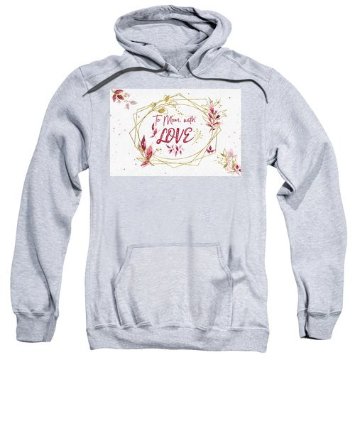 To Mom, With Love Sweatshirt