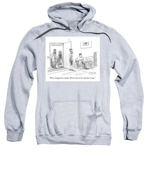 We Do Want To Be A Burden To You Sweatshirt