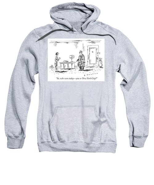Who Won Today Sweatshirt