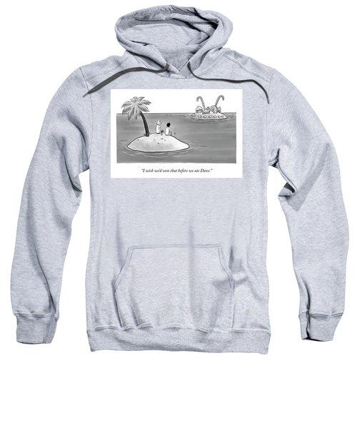 Wish We'd Seen That Sweatshirt