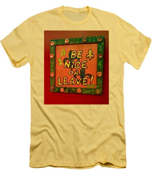 Be Nice Or Leave Men's T-Shirt (Athletic Fit)