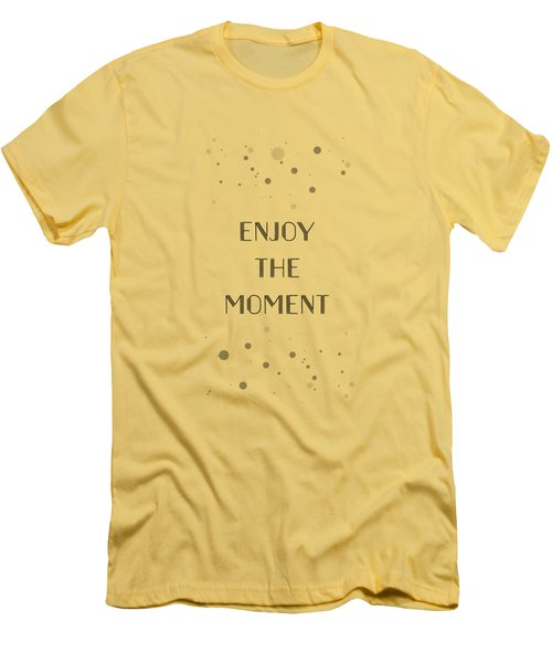 Text Art Enjoy The Moment Men's T-Shirt (Athletic Fit)