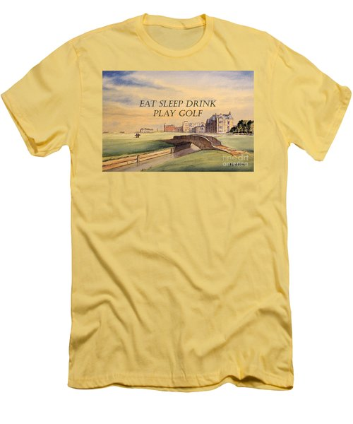 Eat Sleep Drink Play Golf - St Andrews Scotland Men's T-Shirt (Slim Fit) by Bill Holkham