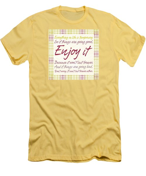 Men's T-Shirt (Slim Fit) featuring the digital art Everything In Life Is Temporary by Gina Dsgn