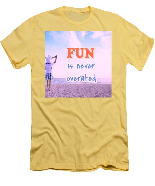 Fun Is Never Overated Men's T-Shirt (Athletic Fit)