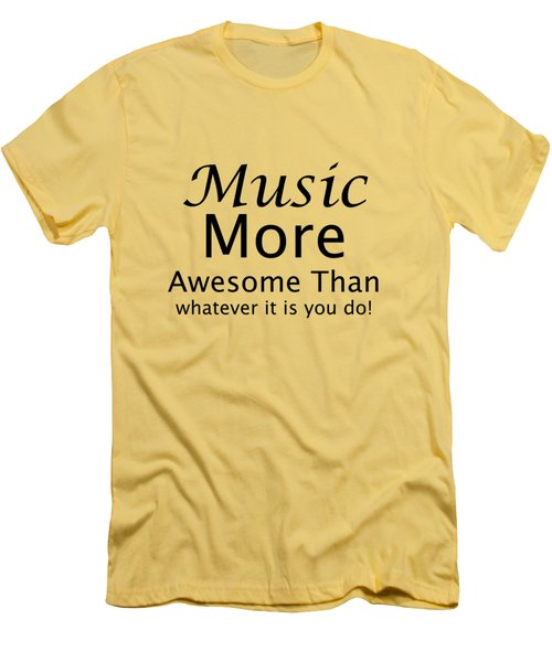 Music More Awesome Than You 5569.02 Men's T-Shirt (Slim Fit) by M K  Miller