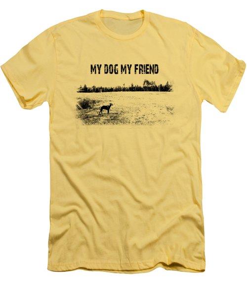 My Dog My Friend Men's T-Shirt (Slim Fit) by Mim White