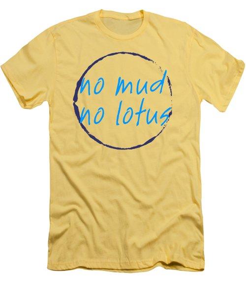 No Mud No Lotus Green Men's T-Shirt (Slim Fit) by Julie Niemela
