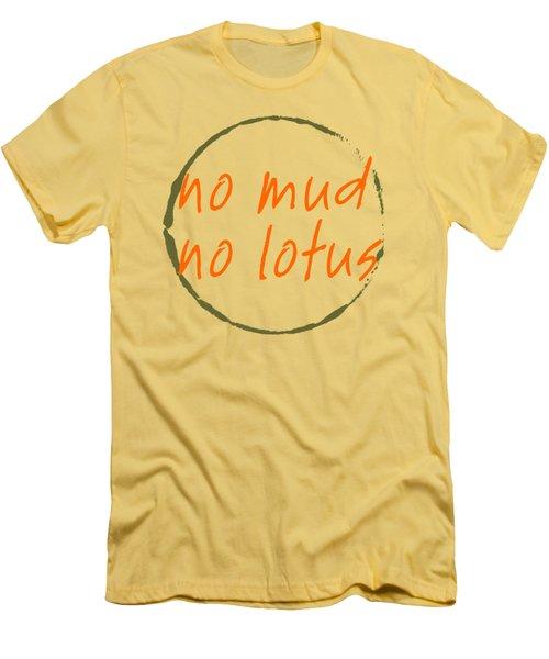 No Mud No Lotus Men's T-Shirt (Slim Fit) by Julie Niemela