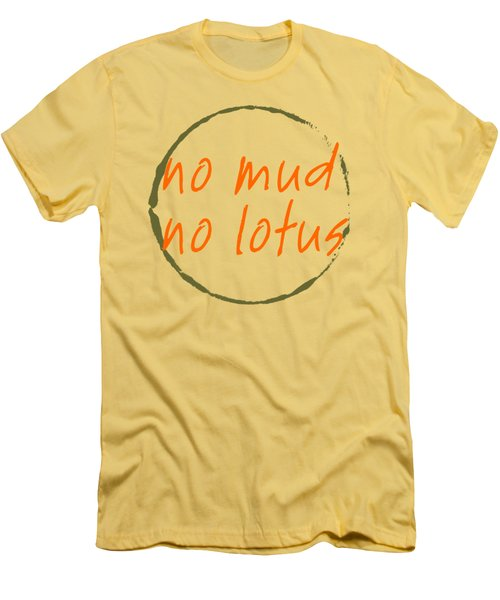 No Mud No Lotus Men's T-Shirt (Slim Fit)