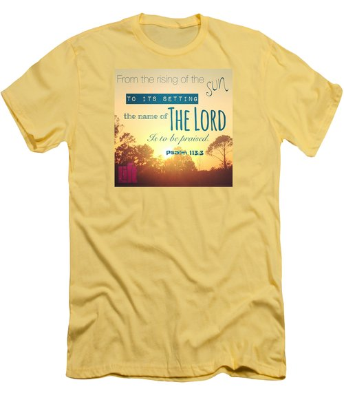 From The Rising Of The Sun Men's T-Shirt (Slim Fit) by LIFT Women's Ministry designs --by Julie Hurttgam