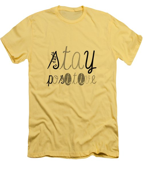 Stay Positive Men's T-Shirt (Athletic Fit)