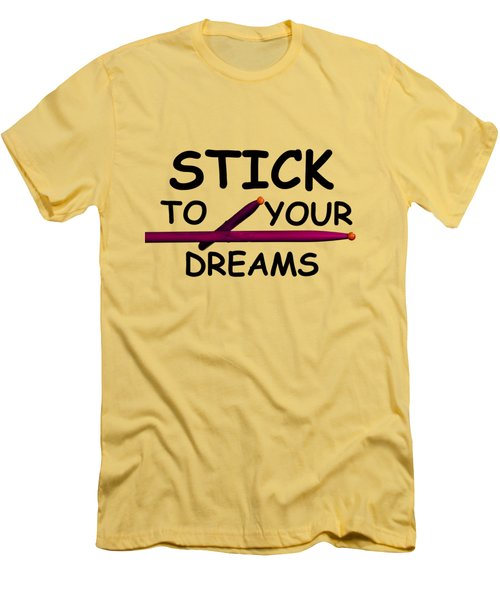 Stick To Your Dreams Men's T-Shirt (Slim Fit) by M K  Miller