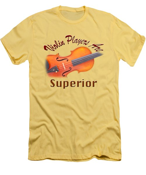Violin Players Are Superior Men's T-Shirt (Athletic Fit)