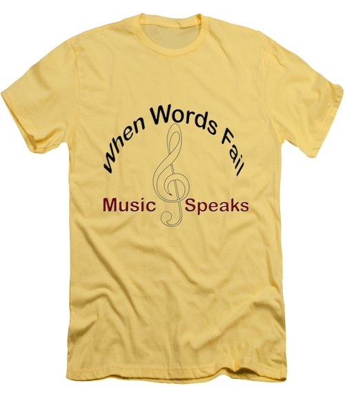Where Words Fail Music Speaks Men's T-Shirt (Athletic Fit)