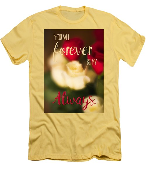 You Will Forever Be My Always Men's T-Shirt (Athletic Fit)