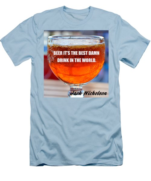 Beer Quote By Jack Nicholson Men's T-Shirt (Slim Fit) by David Lee Thompson