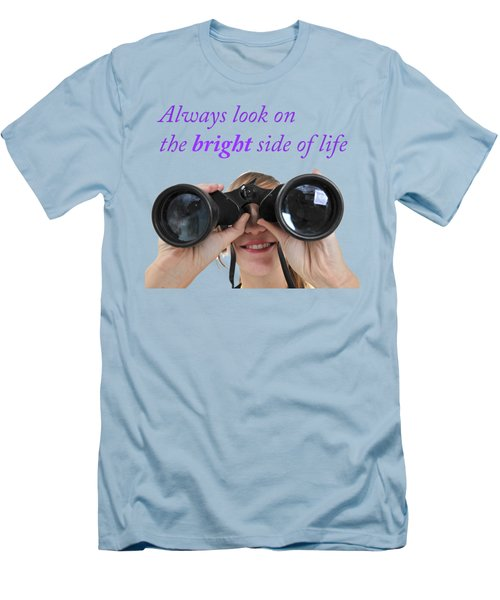 Always Look On The Bright Side Of Life Men's T-Shirt (Slim Fit) by Ilan Rosen