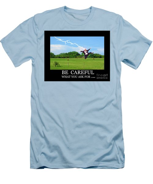 Be Careful Of What You Ask For Men's T-Shirt (Athletic Fit)