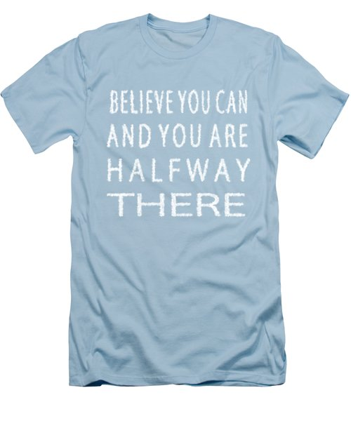 Believe You Can Cloud Skywriting Inspiring Quote Men's T-Shirt (Slim Fit) by Georgeta Blanaru