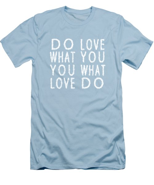 Cloud Skywriting Do What You Love Love What You Do  Men's T-Shirt (Slim Fit) by Georgeta Blanaru