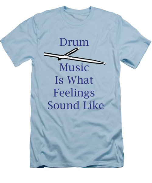 Drum Is What Feelings Sound Like 5578.02 Men's T-Shirt (Athletic Fit)