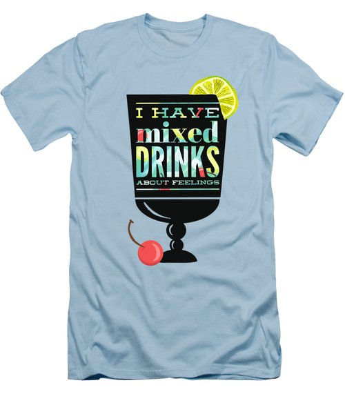 I Have Mixed Drinks About Feelings Men's T-Shirt (Slim Fit) by Little Bunny Sunshine