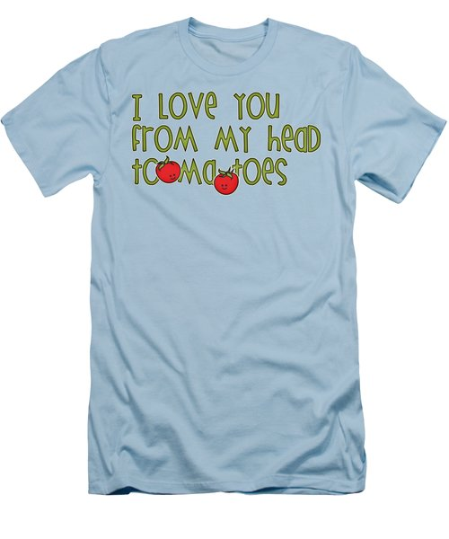 I Love You From My Head Tomatoes Men's T-Shirt (Slim Fit)