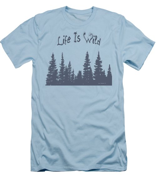 Life Is Wild Men's T-Shirt (Athletic Fit)