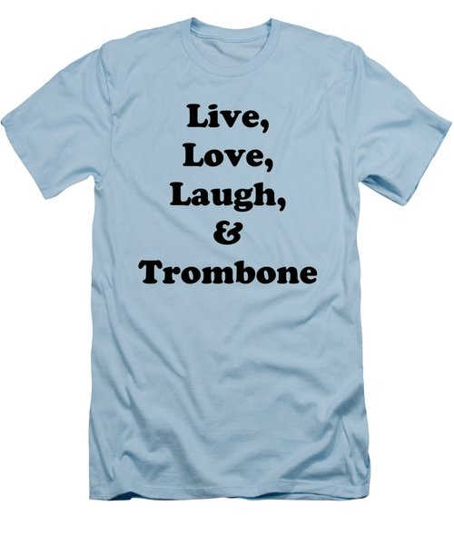 Live Love Laugh And Trombone 5606.02 Men's T-Shirt (Slim Fit) by M K  Miller