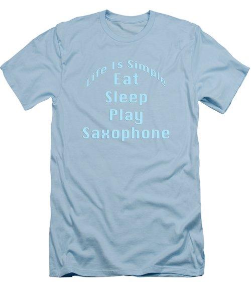 Saxophone Eat Sleep Play Saxophone 5516.02 Men's T-Shirt (Slim Fit) by M K  Miller