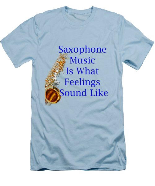Saxophone Is What Feelings Sound Like 5580.02 Men's T-Shirt (Slim Fit) by M K  Miller