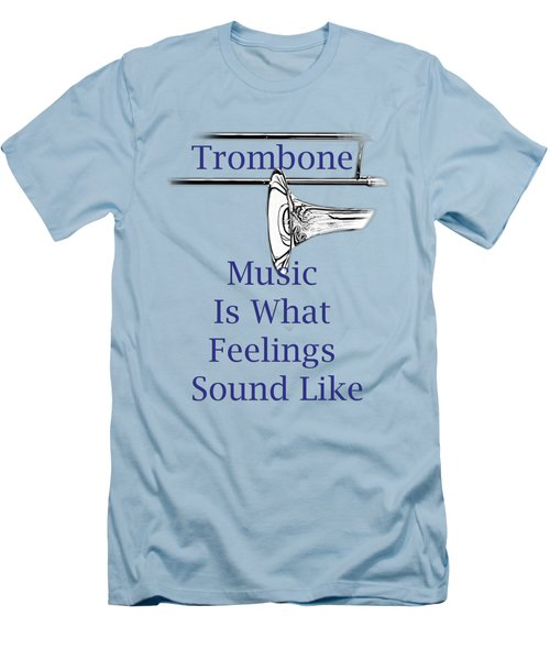 Trombone Is What Feelings Sound Like 5584.02 Men's T-Shirt (Slim Fit) by M K  Miller