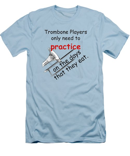 Trombones Practice When They Eat Men's T-Shirt (Slim Fit) by M K  Miller