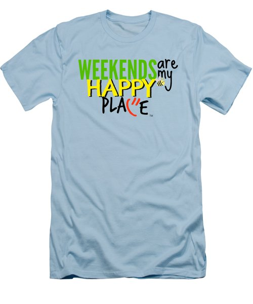 Weekends Are My Happy Place Men's T-Shirt (Slim Fit) by Shelley Overton