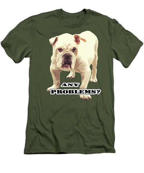 Bulldog Any Problems Men's T-Shirt (Athletic Fit)