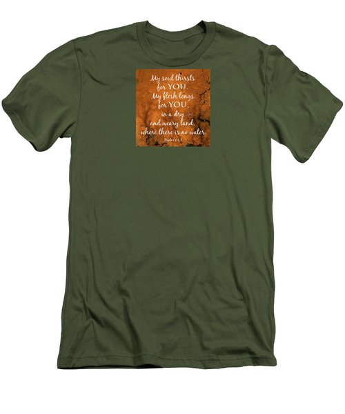 Psalm 63 My Soul Thirsts Men's T-Shirt (Slim Fit) by Denise Beverly
