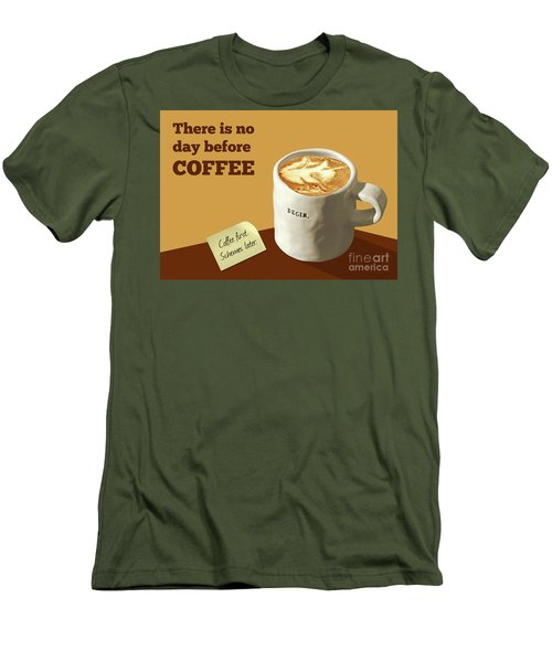 There Is No Day Before Coffee Men's T-Shirt (Athletic Fit)