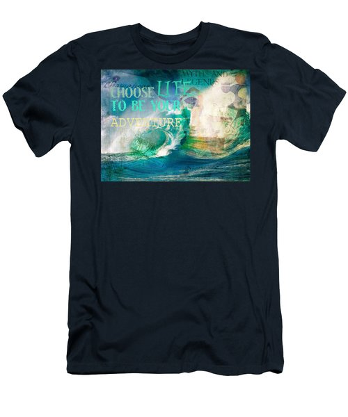 Choose Life To Be Your Adventure Men's T-Shirt (Slim Fit) by Toni Hopper