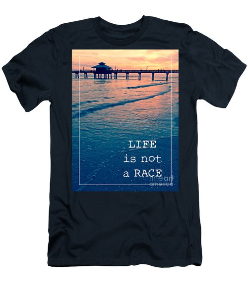 Life Is Not A Race Men's T-Shirt (Athletic Fit)
