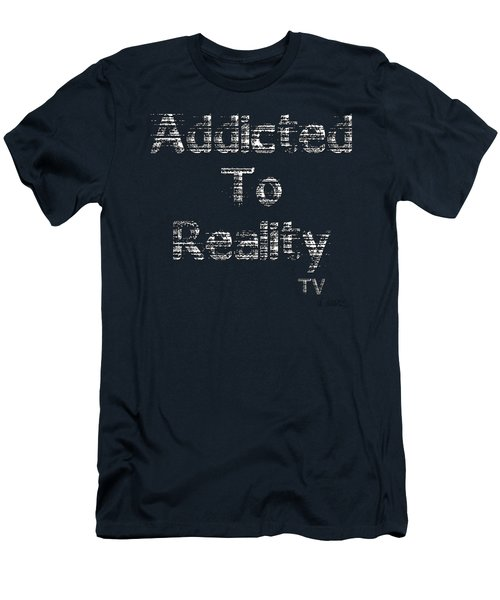 Addicted To Reality Tv - White Print For Dark Men's T-Shirt (Athletic Fit)