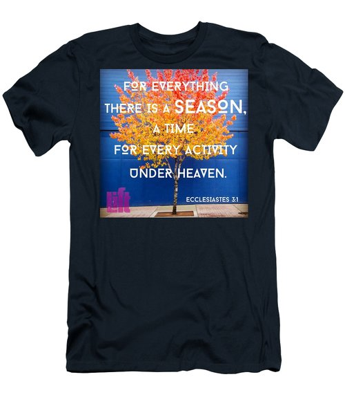 For Everything There Is A Season, A Men's T-Shirt (Athletic Fit)
