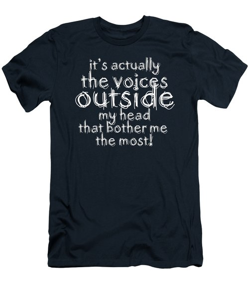 It's Actually The Voices Outside My Head That Bother Me The Most Men's T-Shirt (Athletic Fit)