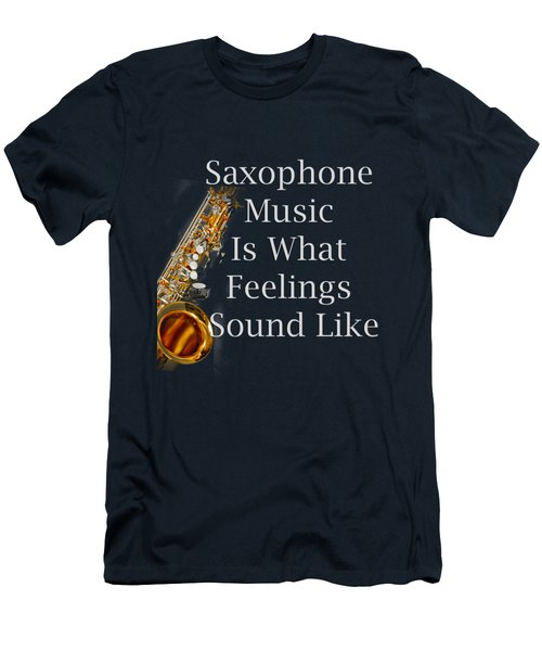 Saxophone Is What Feelings Sound Like 5581.02 Men's T-Shirt (Slim Fit) by M K  Miller