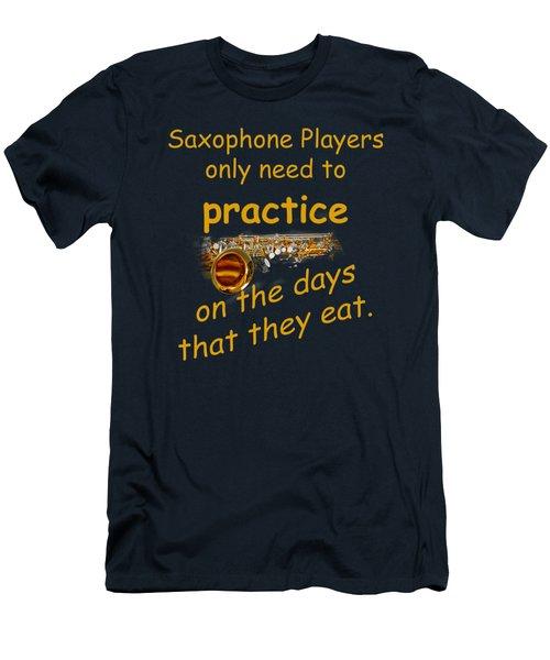 Saxophones Practice When They Eat Men's T-Shirt (Slim Fit) by M K  Miller