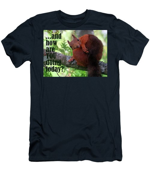 How Are You Doing Today Men's T-Shirt (Athletic Fit)