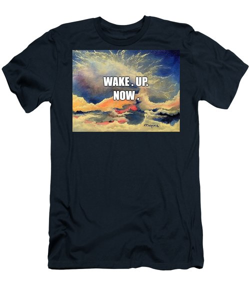 Wake. Up. Now. Men's T-Shirt (Athletic Fit)