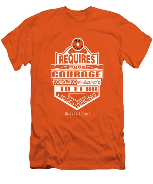 Courage To Dare To Do Right Than To Fear To Do Wrong Abraham Lincoln Men's T-Shirt (Slim Fit)